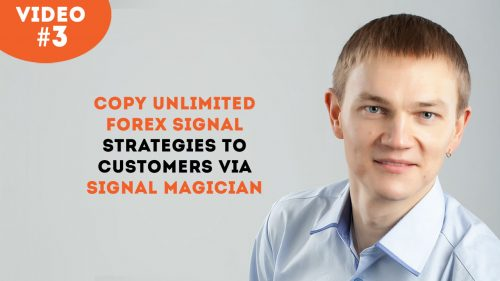 Video 3: Copy Unlimited Forex Signal Strategies to Customers via Signal Magician platform