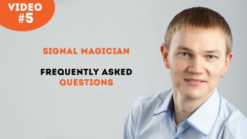 Video 5: Frequently Asked Questions about the Signal Magician