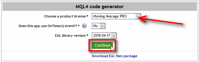 Generate EAL MQL4 code;Open the MQl4 code generator from the 'EA Licensing' page, choose a product license, set other parameters if necessary and click 'Continue' button.