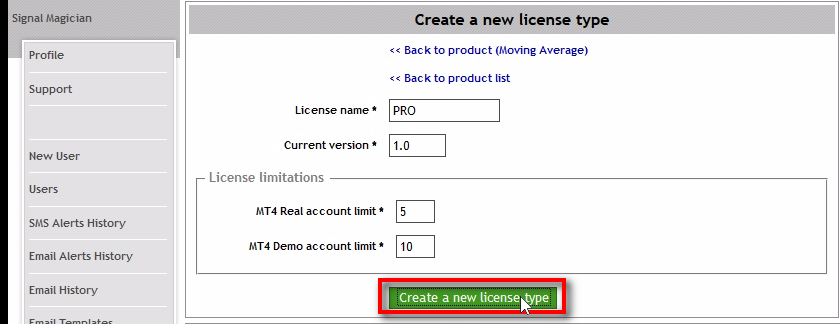 Create a new license type PRO;Fill in the form and then click on 'Create a new license type' button. License name: PRO, Standard, Gold, Platinum, Premium, etc. Anything you like :-) Current version - this is where you enter the version number of your product. It will be visible on the EAL system, and users will always know if they have the latest version or not. If you upgrade your EA with new features or fix bugs, you should update this number too as you release the new version of your EA. MT4 Real account limit - this is where you enter the amount of Live MT4 accounts this particular license type allows to use with the product. MT4 Demo account limit - this is where you enter the amount of Demo MT4 accounts this particular license type allows to use with the product. For example, we create PRO license and allow to use it on 5 Live MT4 accounts and 10 Demo MT4 accounts at the same time. EAL system will automatically lock License Key to each MT4 account number where the EA is attached. We call it Activation. For this particular license type, we give 15 Activations. Users are allowed to delete old Activations and transfer the License Key anytime to any other MT4 account if there are free Activations left for his license. There's no limit of how many times users can transfer the License Key to another MT4 as long as the total amount of MT4 accounts in use is 15 (5 Live + 10 Demo accounts). If a user has 5 Live MT4 accounts already in use with the License Key, he won't be able to use it on another Live MT4 account without deleting Activation to allow new account.