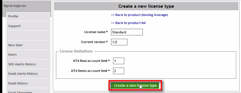 Create a new license type Standard;Fill in the form and then click on 'Create a new license type' button once again to create another license type. We set the Standard license to work on 1 Live MT4 account and 2 Demo MT4 account at the same time.
