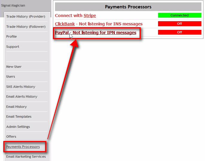Open Payment Processors page In the Payments Processors page, you'll find all the services that you can connect with Signal Magician. You'll see connection status next to each payment processor name. If the status says Connected or On it means Signal Magician is waiting for payment notifications from these services. Status No means Signal Magician is not listening for any messages from these services. In this tutorial, we're connecting Signal Magician with PayPal. Click on PayPal to get to the next settings page.