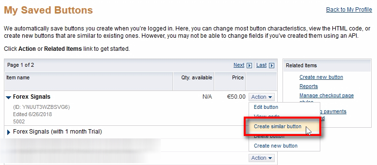 Create a third button Click on Action menu for the second button and then click on Create similar button link. We'll create a third button for the same Forex Signals plan but now at a discounted price. We can use this button/link to get back some customers who cancel the service. We can also use it in our exclusive promotions like Christmas or Black Friday, etc.