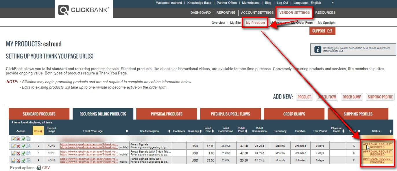 After the product have been added on ClickBank, we need to send an approval request. ClickBank team must approve your product before you can sell it on ClickBank. To send approval request, you need to click on APPROVAL REQUEST REQUIRED link next to each product and fill in the form that ClickBank will provide. This procedure might be a bit different for everyone depending on your business so we will not cover it in this tutorial. We can still make a test purchase before products are approved to see how all this works. We will explain a test purchase step by step shortly after we create Offers on Signal Magician so that the system knows what to do with these ClickBank Items once consumers purchase them.