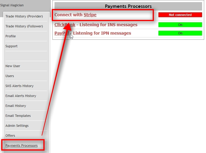 Open Payment Processors page In the Payments Processors page, you'll find all the payment processors that you can connect with Signal Magician. You'll see connection status next to each payment processor name. If the status says Connected or On it means Signal Magician is waiting for payment notifications from these services. Status No means Signal Magician is not listening for any messages from these services. In this tutorial, we're connecting Signal Magician with Stripe. Click on Stripe to get to the next settings page.