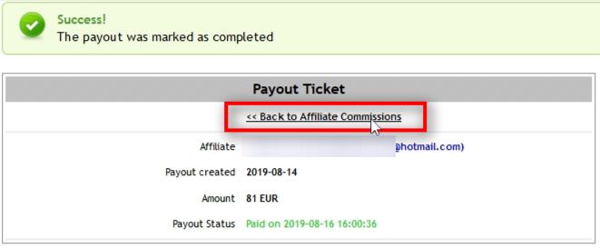 I just marked this payout ticket as paid. Click on Back to Affiliate Commissions to get back to the list.